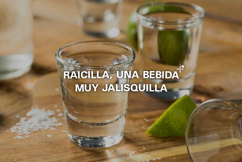 Raicilla, una bebida muy jalisquilla