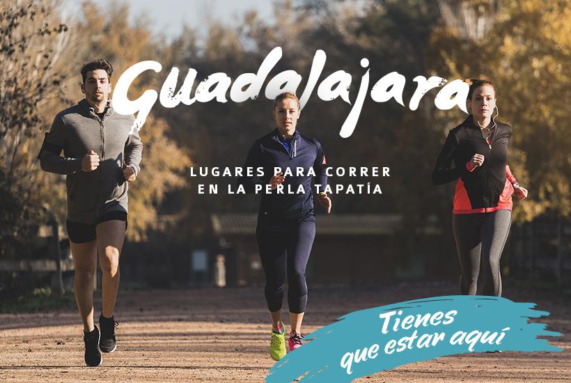 Ven a correr a Guadalajara