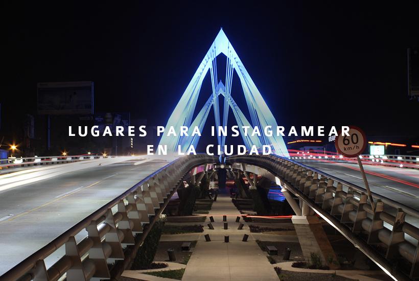 Lugares para instagramear en la ciudad