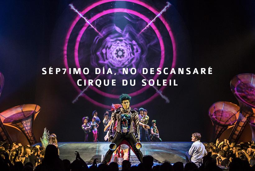 Sép7imo Día, No Descansaré del Cirque du Soleil