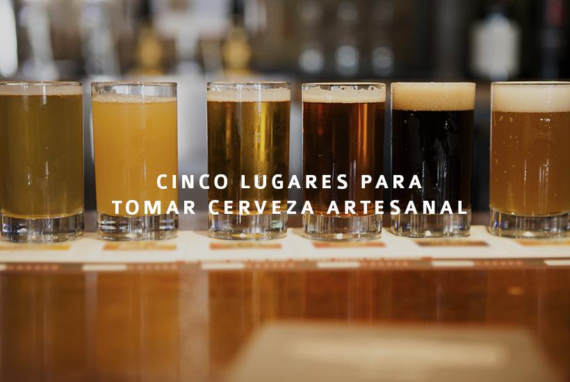 Cinco lugares para tomar cerveza artesanal