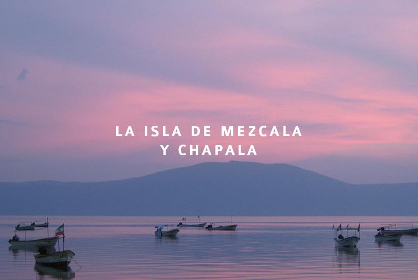 La isla de Mezcala y Chapala