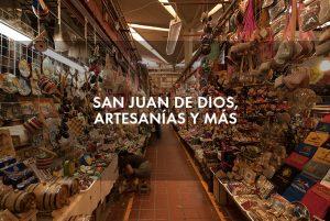 San Juan de Dios, artesanías y mucho más