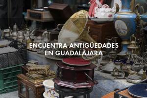Encuentra antigüedades en Guadalajara