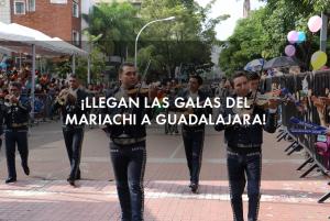 ¡Llegan las galas del mariachi a Guadalajara!