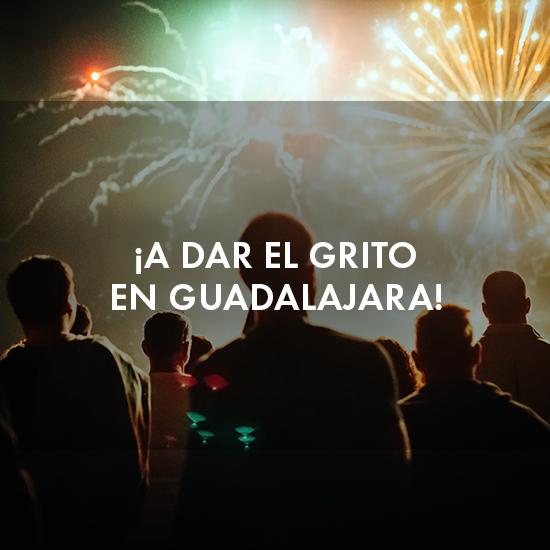 ¡A dar el grito en Guadalajara!