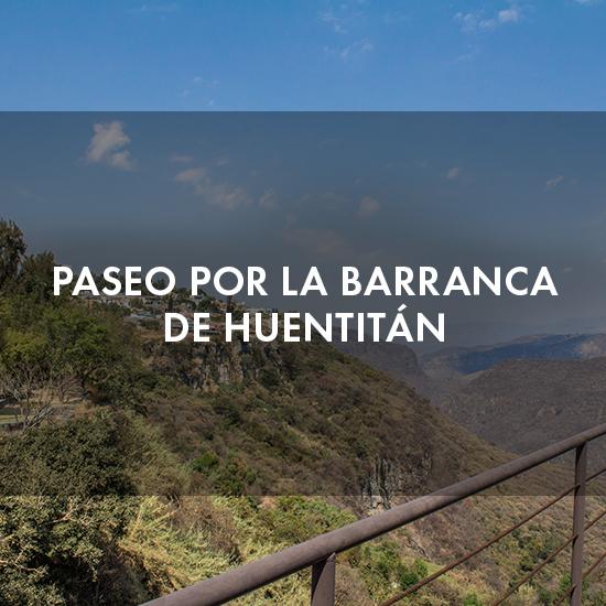 Paseo por la Barranca de Huentitán