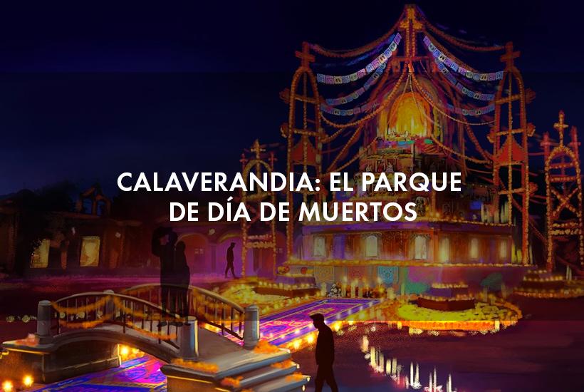 Calaverandia: el parque temático del Día de Muertos