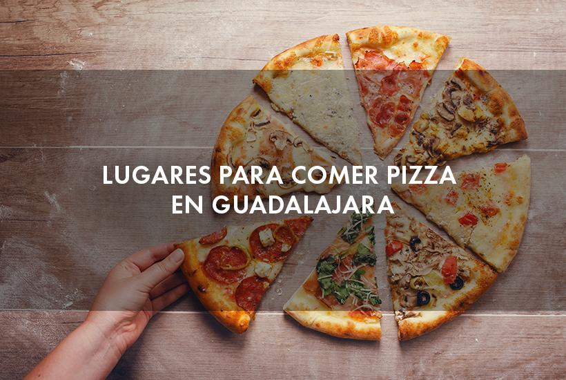 Lugares para comer pizza en Guadalajara