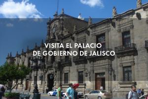 Visita el Palacio de Gobierno de Jalisco