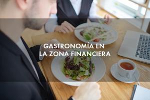 Gastronomía en la zona financiera