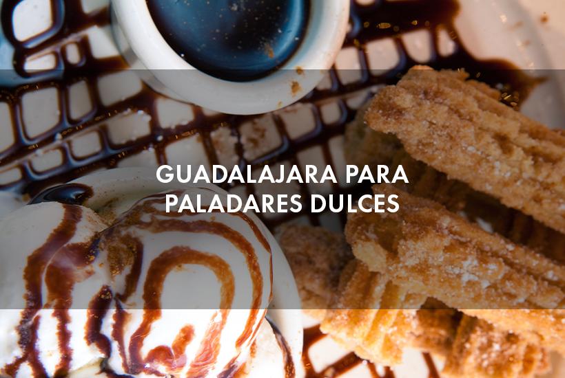 Guadalajara para paladares dulces