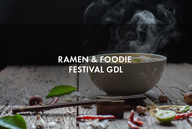 Ramen & Foodie Festival GDL