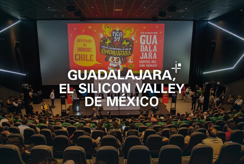 Guadalajara, el Silicon Valley de México