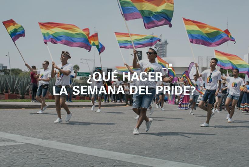 ¿Qué hacer la semana del Pride?