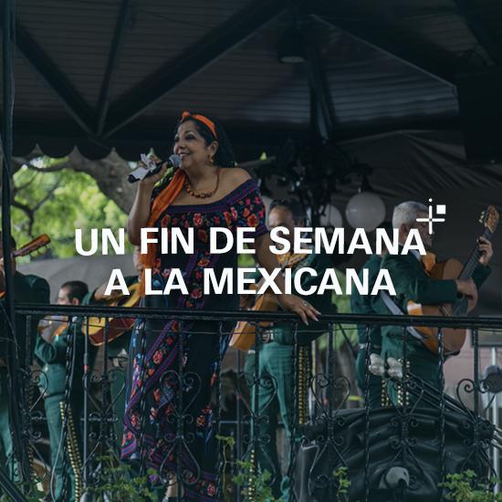 Un fin de semana a la mexicana