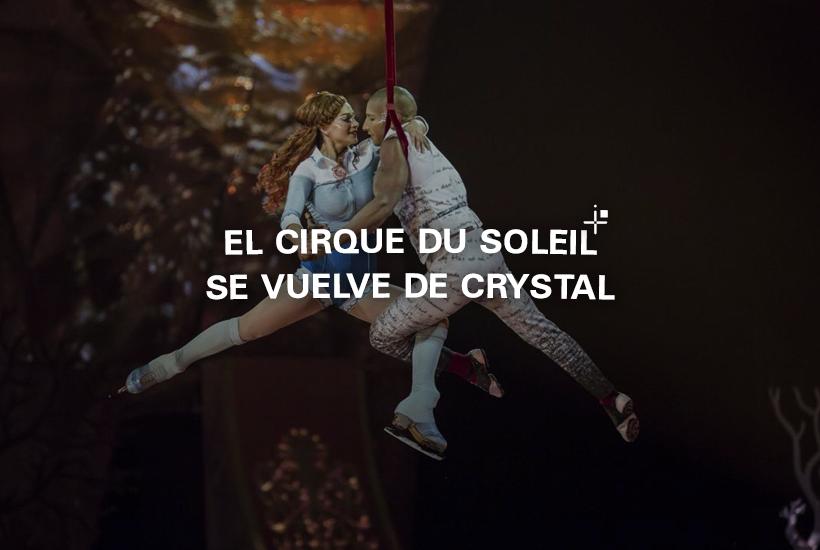 El Cirque du Soleil se vuelve de Crystal
