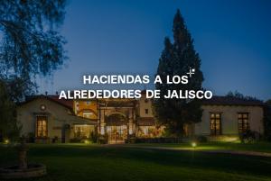 Haciendas a los alrededores de Jalisco