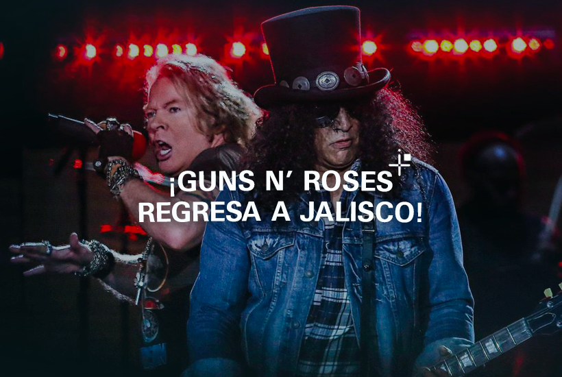 ¡Guns n' Roses regresa al Jalisco!