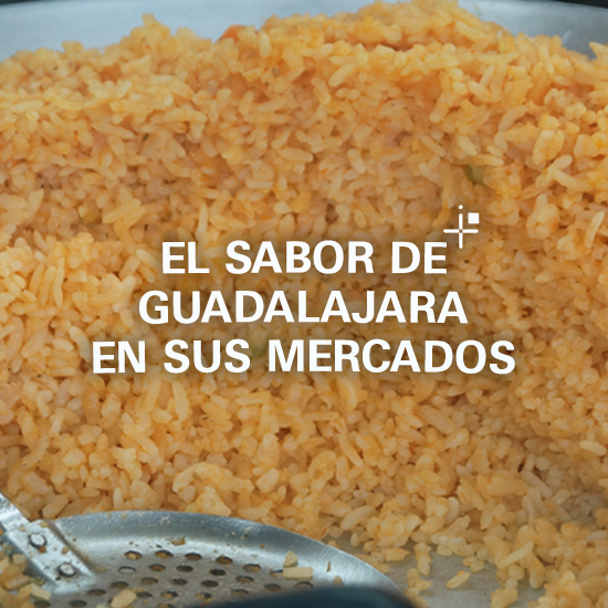 El sabor de Guadalajara en sus mercados
