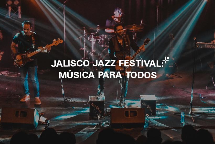 Jalisco Jazz Festival: música para todos