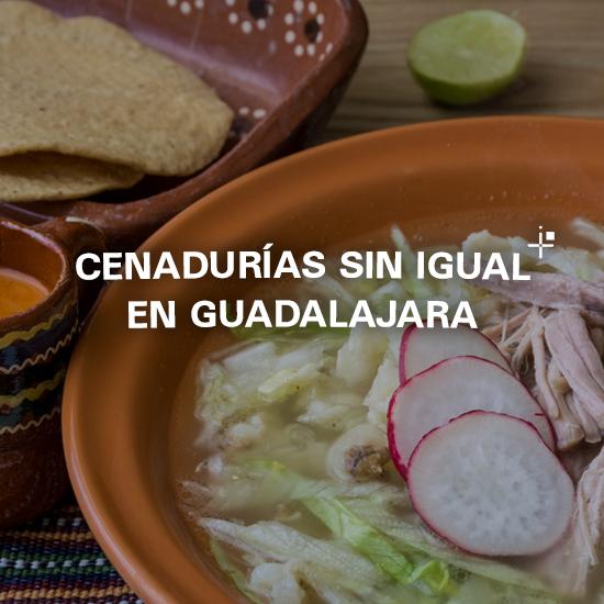 Cenadurías sin igual en Guadalajara