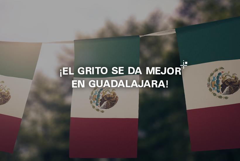 ¡El grito se da mejor en Guadalajara!