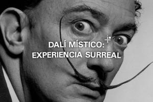 Dalí Místico: Experiencia Surreal