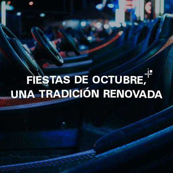 Fiestas de Octubre, una tradición renovada