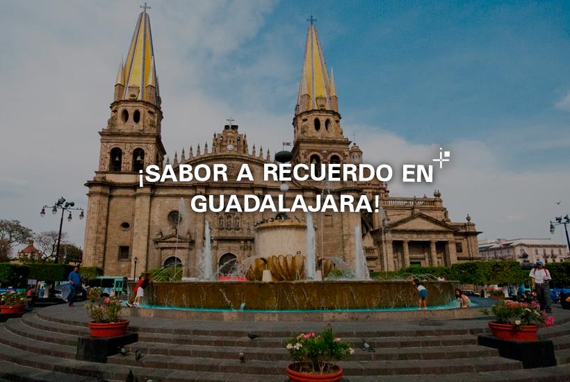 ¡Sabor a recuerdo en Guadalajara!