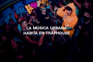 La música urbana habita en Traphouse