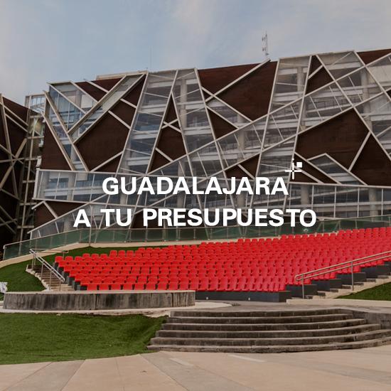 Guadalajara a tu presupuesto