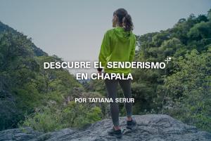 Descubre el senderismo en Chapala por Tatiana Serur