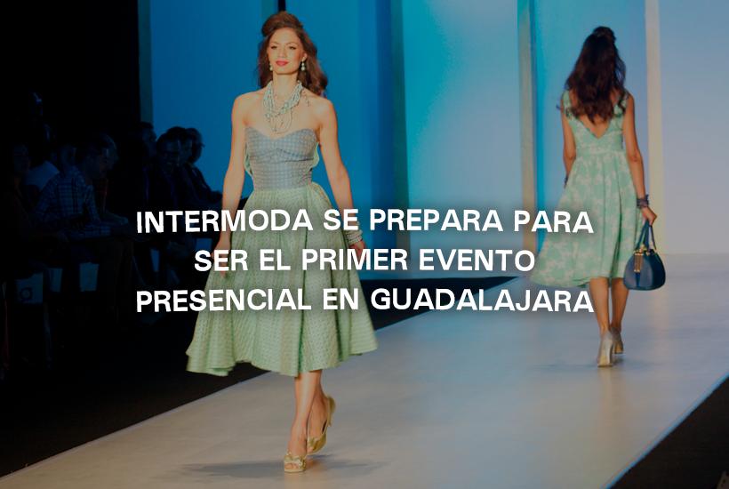 INTERMODA se prepara para ser el primer evento presencial en Guadalajara