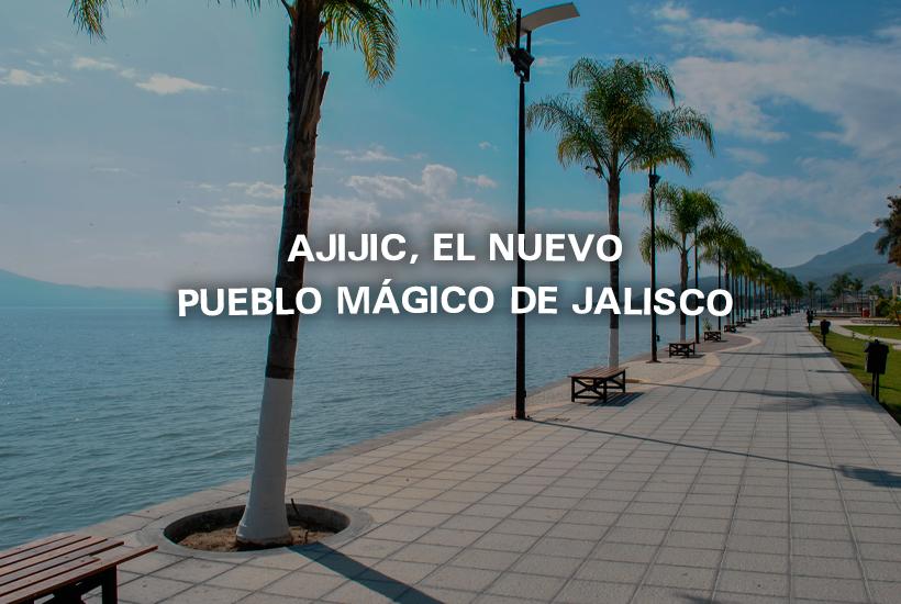 Ajijic, el nuevo pueblo mágico de Jalisco