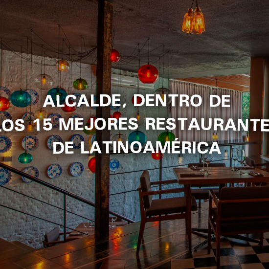 Alcalde, dentro de los 15 mejores restaurantes de Latinoamérica