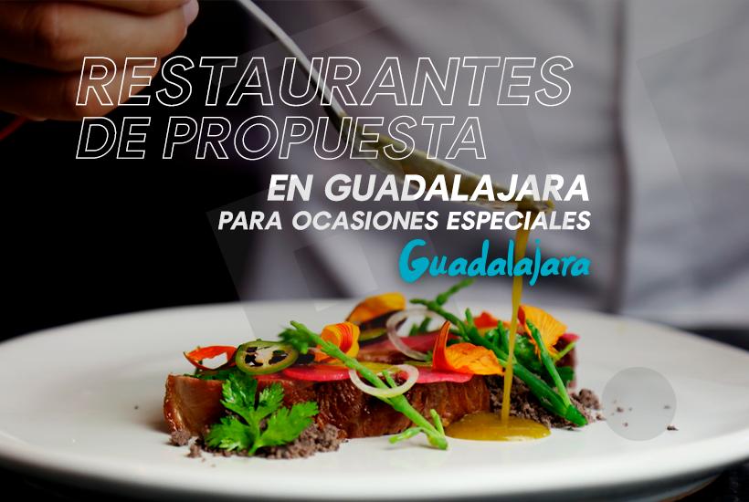 Restaurantes de propuesta en Guadalajara para ocasiones especiales