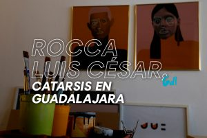 Rocca Luis César, una catarsis en Guadalajara