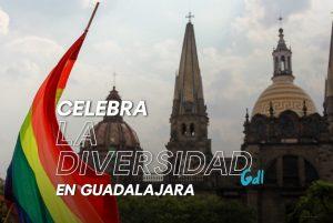 Celebra la diversidad en Guadalajara