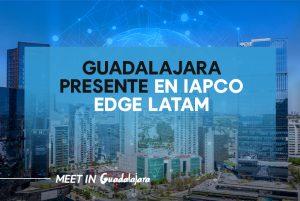 Guadalajara presente en IAPCO EDGE Latam