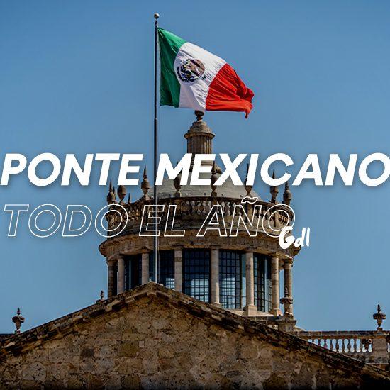Ponte mexicano todo el año en Guadalajara