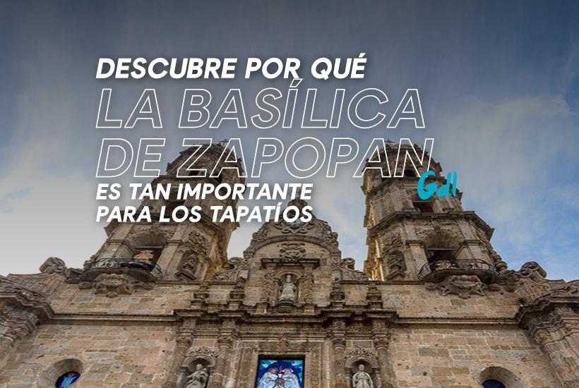 Descubre por qué la Basílica de Zapopan es tan importante para los tapatíos